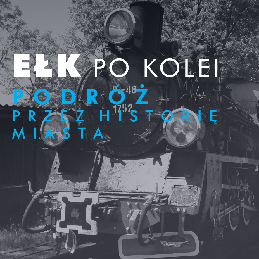 Exhibition: Ełk – a history driven by trains